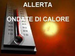 AVVISO DI CRITICITA' PER RISCHIO ONDATE DI CALORE IN CAMPANIA